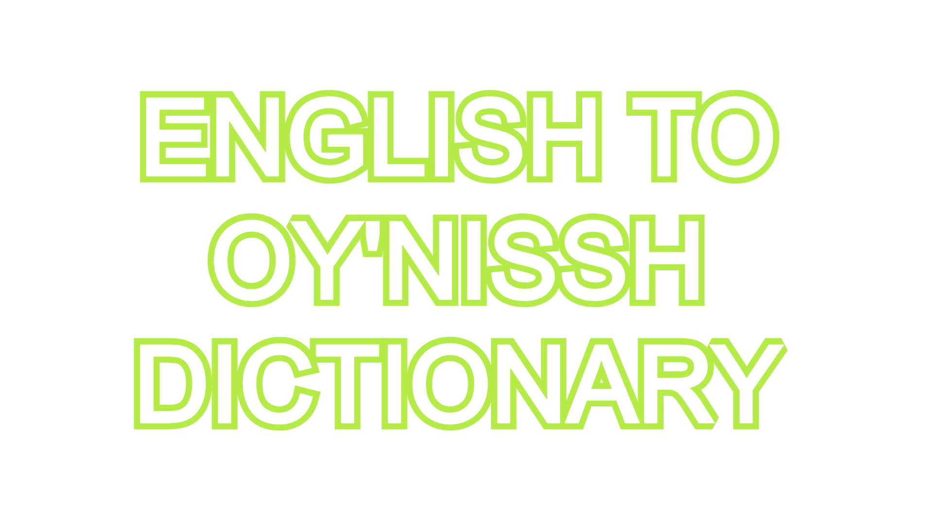 English to Oy'Nissh Dictionary